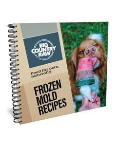 Big Country Raw Recipe Book - Frozen Mold Recipes