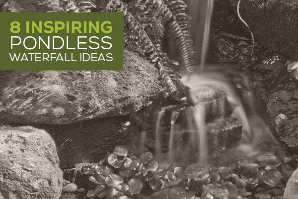 8 Inspiring Pondless Waterfall Ideas