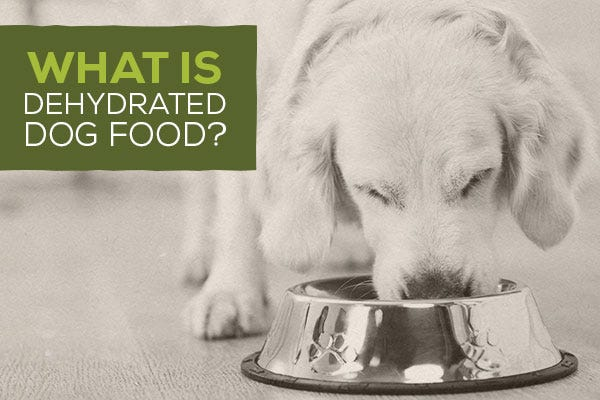 What is Dehydrated Dog Food?